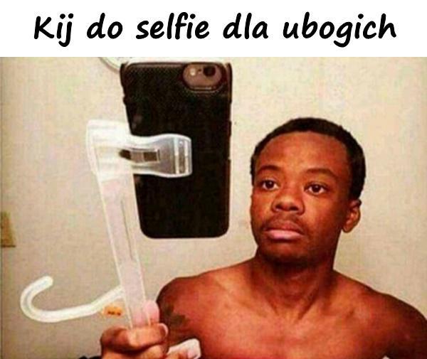 Kij do selfie dla ubogich