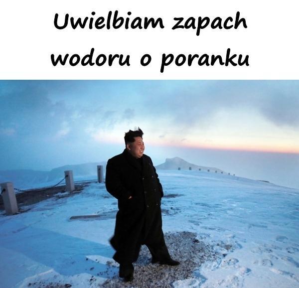 Kim Jong Un: Uwielbiam zapach wodoru o poranku