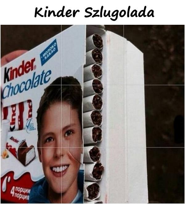 Kinder Szlugolada