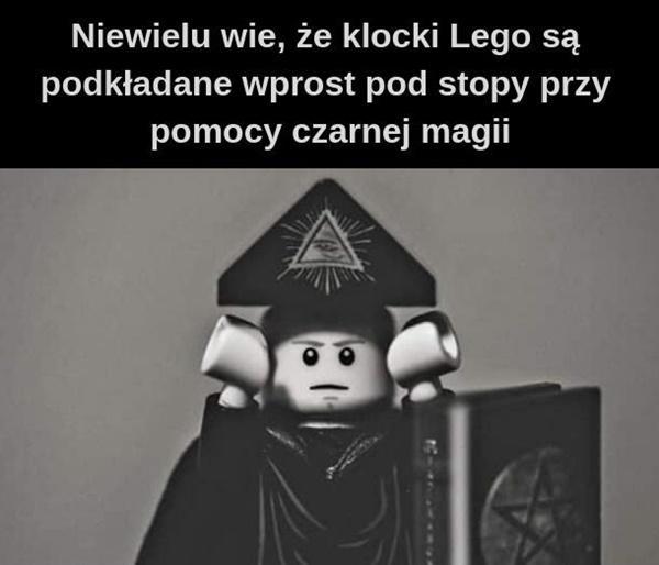 Niewielu wie, że klocki Lego są podkładane wprost pod stopy przy pomocy czarnej magii.