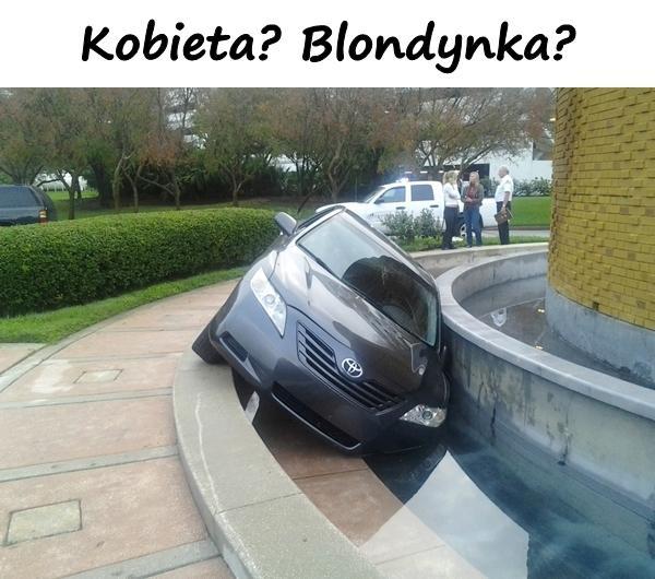 Kobieta? Blondynka?