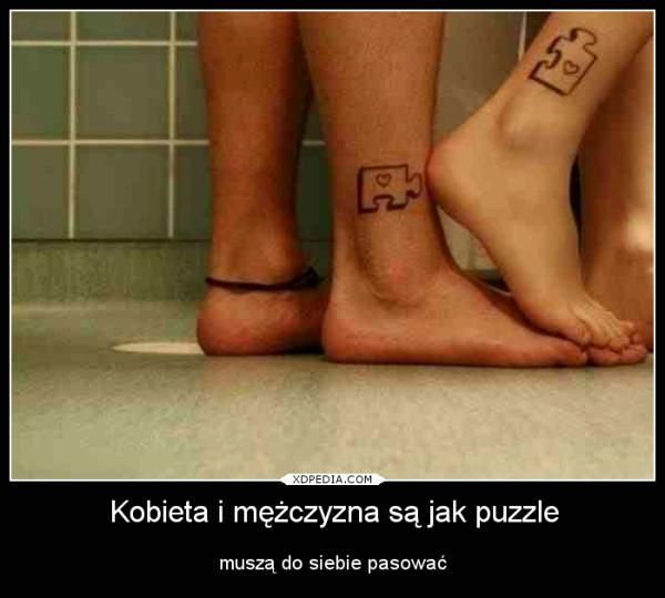 Kobieta i mężczyzna są jak puzzle muszą do siebie pasować