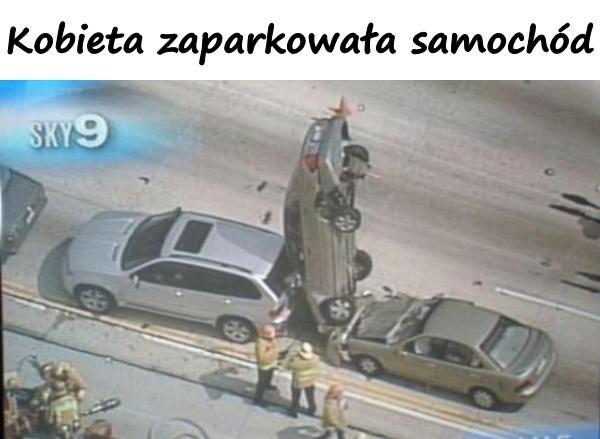 Kobieta zaparkowała samochód