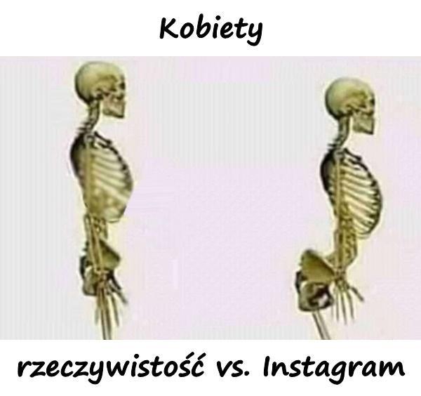 Kobiety - rzeczywistość vs. Instagram