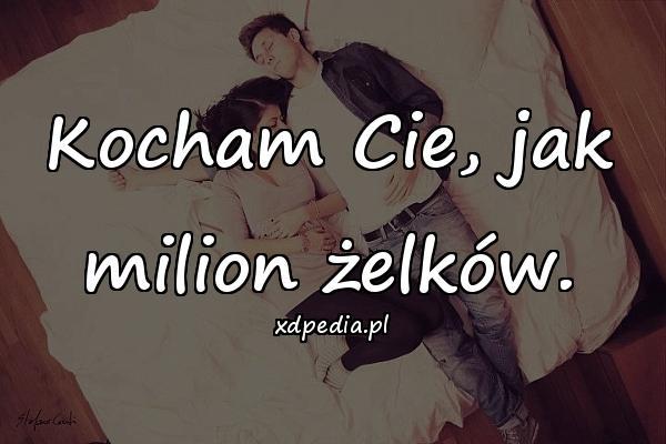 Kocham Cie, jak milion żelków.