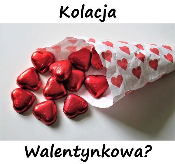 Kolacja Walentynkowa?