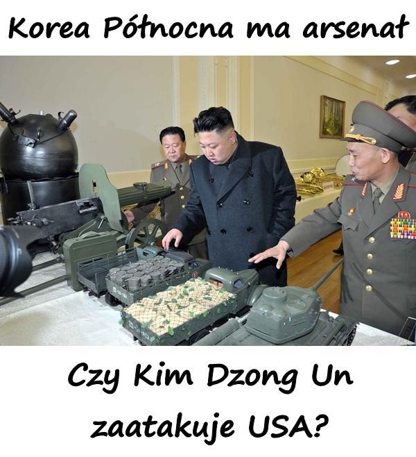 Korea Północna ma arsenał. Czy Kim Dzong Un zaatakuje USA?