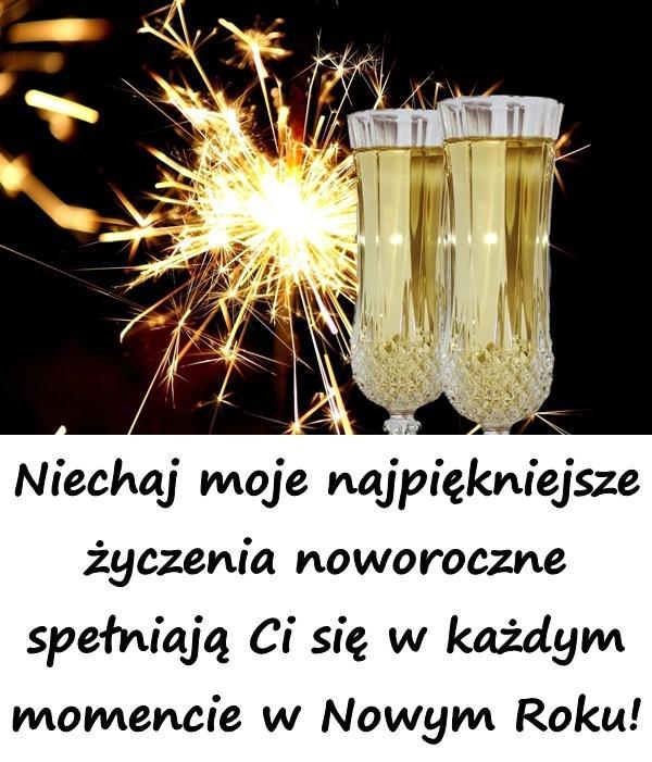 Niechaj moje najpiękniejsze życzenia noworoczne spełniają Ci się w każdym momencie w Nowym Roku!