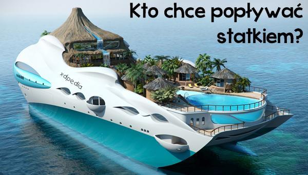 Kto chce popływać statkiem?