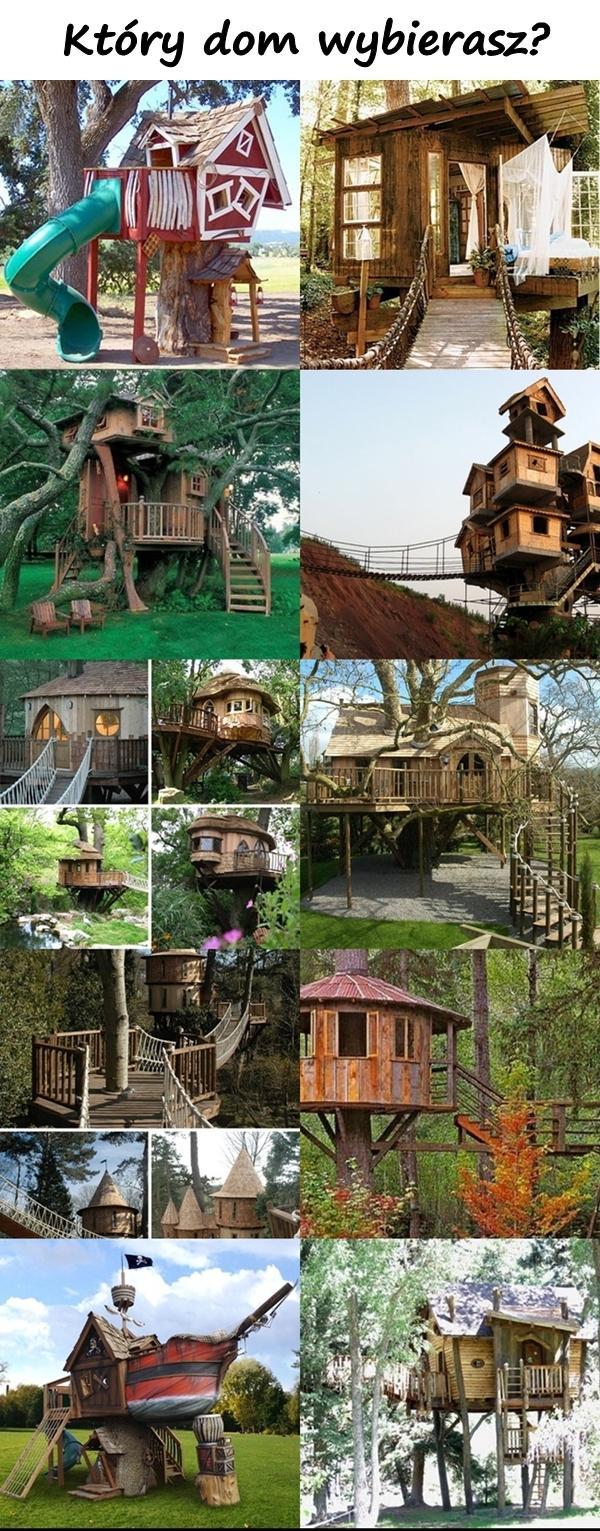 Który dom wybierasz?