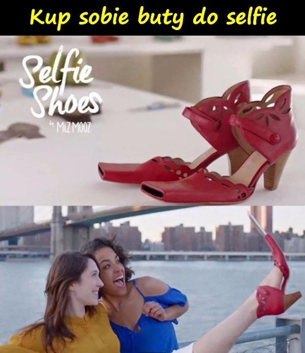 Kup sobie buty do selfie