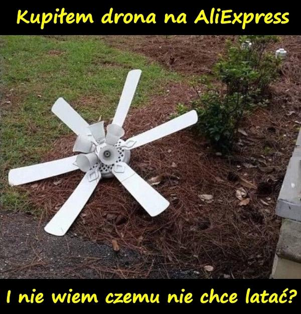 Kupiłem drona na AliExpress. I nie wiem czemu nie chce latać?