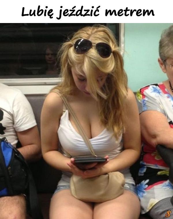 Lubię jeździć metrem