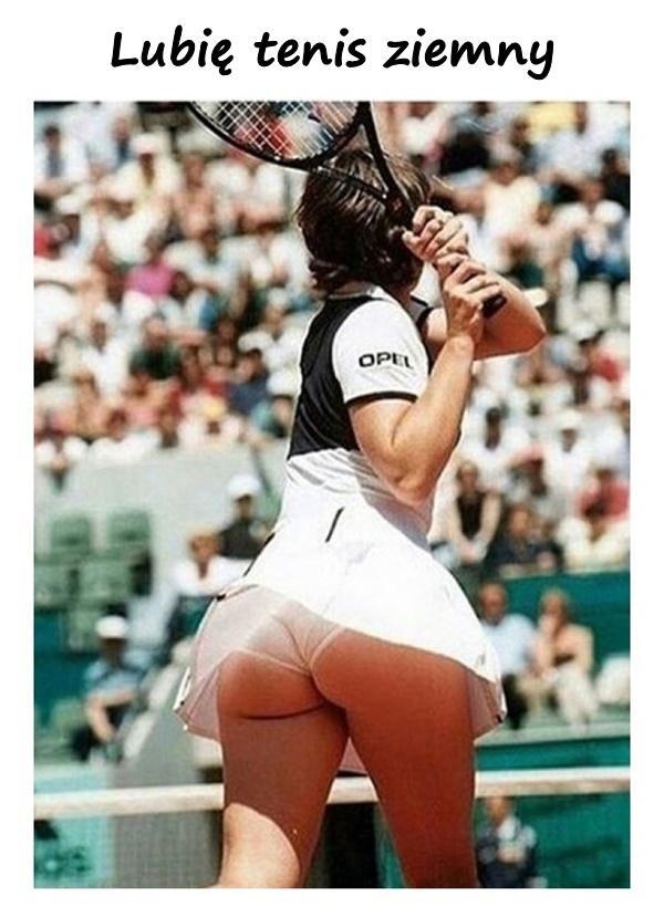 Lubię tenis ziemny