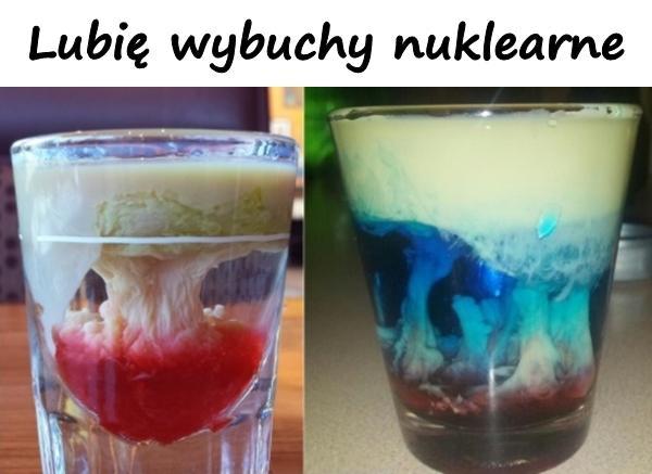 Lubię wybuchy nuklearne