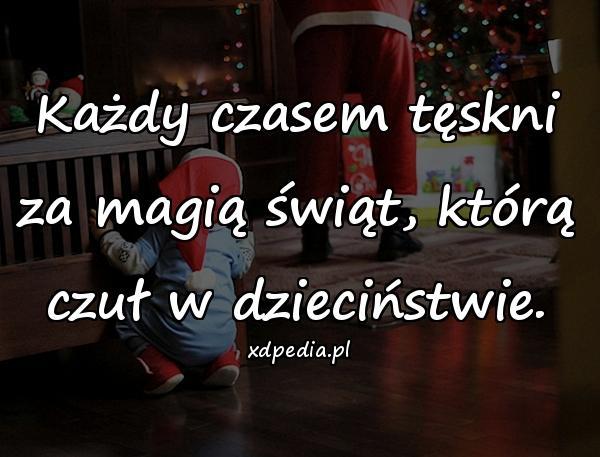 Każdy czasem tęskni za magią świąt, którą czuł w dzieciństwie.
