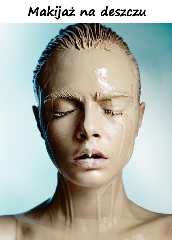 Makijaż na deszczu