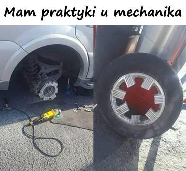 Mam praktyki u mechanika