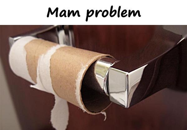 Mam problem