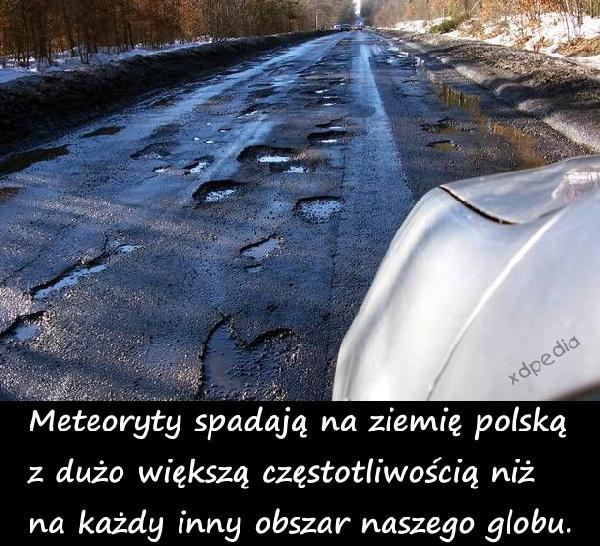 Meteoryty spadają na ziemię polską z dużo większą częstotliwością niż na każdy inny obszar naszego globu.