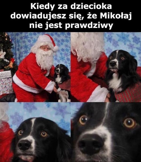 Kiedy za dziecioka dowiadujesz się że Mikołaj nie jest prawdziwy