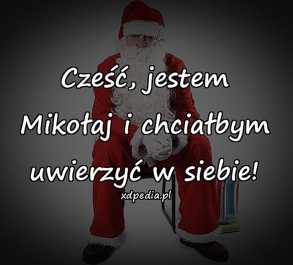 Cześć, jestem Mikołaj i chciałbym uwierzyć w siebie!