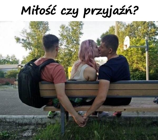 Miłość czy przyjaźń?