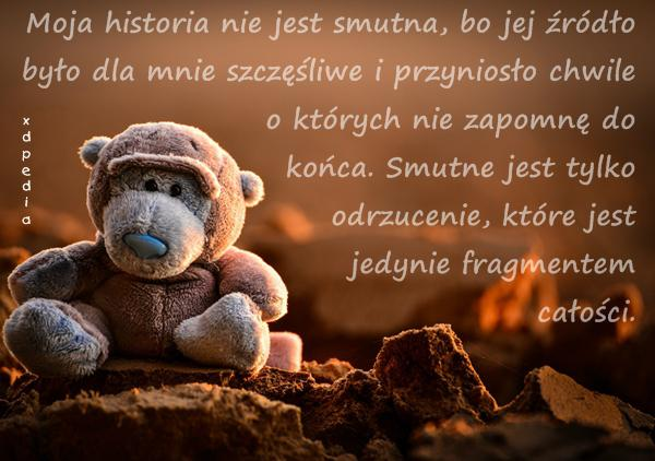 Moja historia nie jest smutna, bo jej źródło