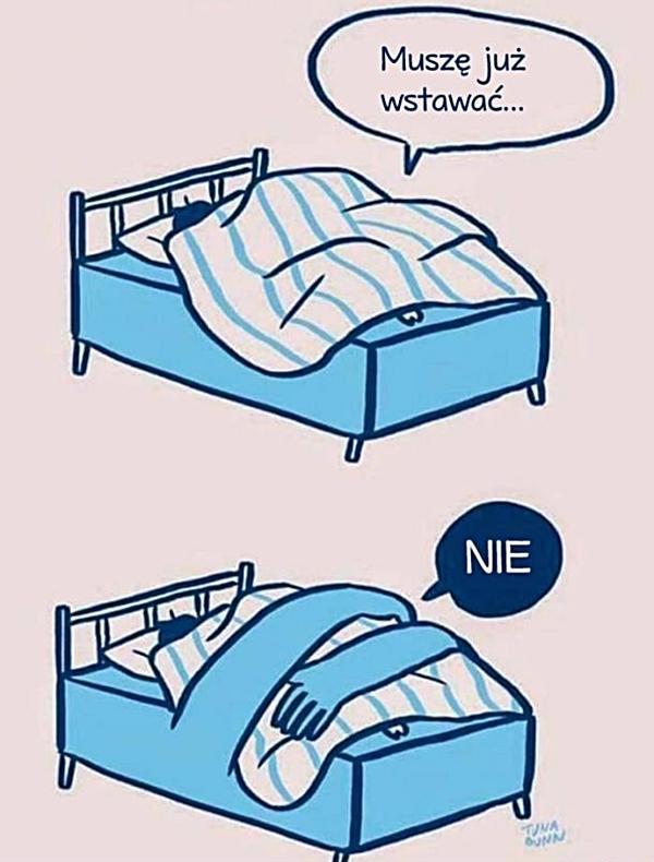 Muszę już wstawać?