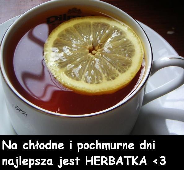 Na chłodne i pochmurne dni najlepsza jest herbatka <3