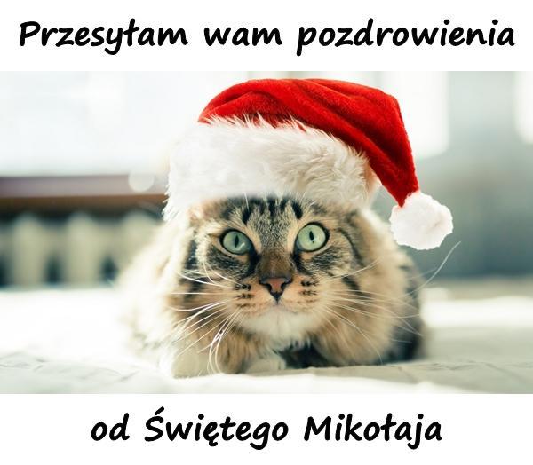 Przesyłam wam pozdrowienia od Świętego Mikołaja