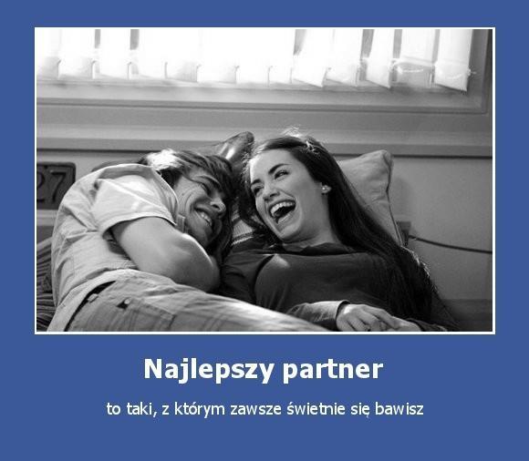 Najlepszy partner to taki, z którym świetnie się bawisz