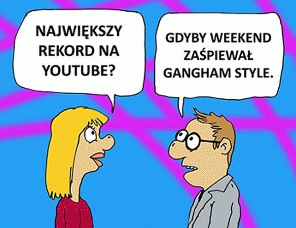 Największy rekord na youtubie? Gdyby Weekend zaśpiewał Gangham Style.
