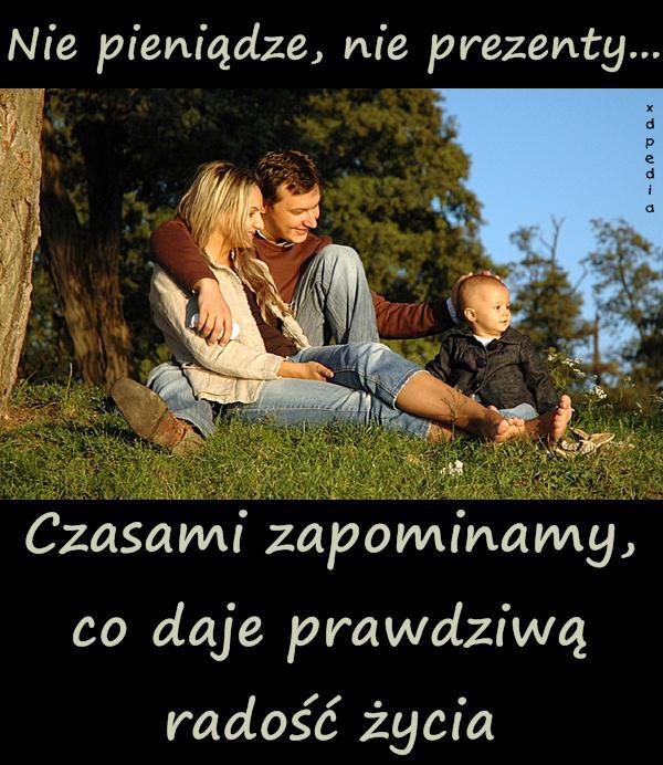 Nie pieniądze, nie prezenty... Czasami zapominamy, co daje prawdziwą radość życia