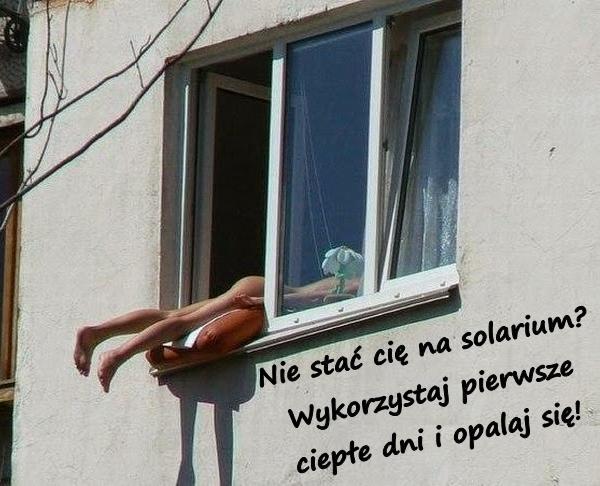 Nie stać cię na solarium? Wykorzystaj pierwsze ciepłe dni i opalaj się!