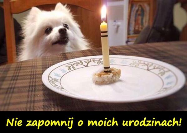 Nie zapomnij o moich urodzinach!