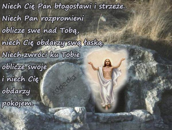 Niech cię Pan błogosławi i strzeże. Niech Pan rozpromieni oblicze swe nad tobą, niech cię obdarzy swą łaską. Niech zwróci ku tobie oblicze swoje i niech cię obdarzy pokojem