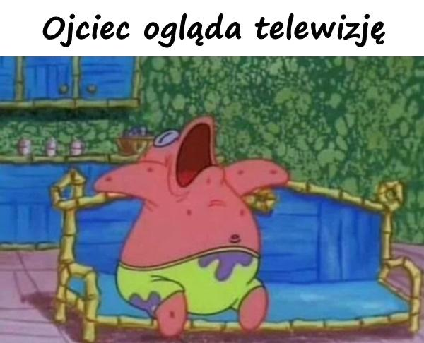 Ojciec ogląda telewizję