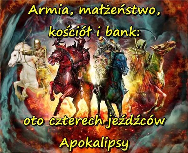 Armia, małżeństwo, kościół i bank: oto czterech jeźdźców Apokalipsy