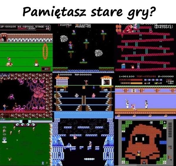 Pamiętasz stare gry?