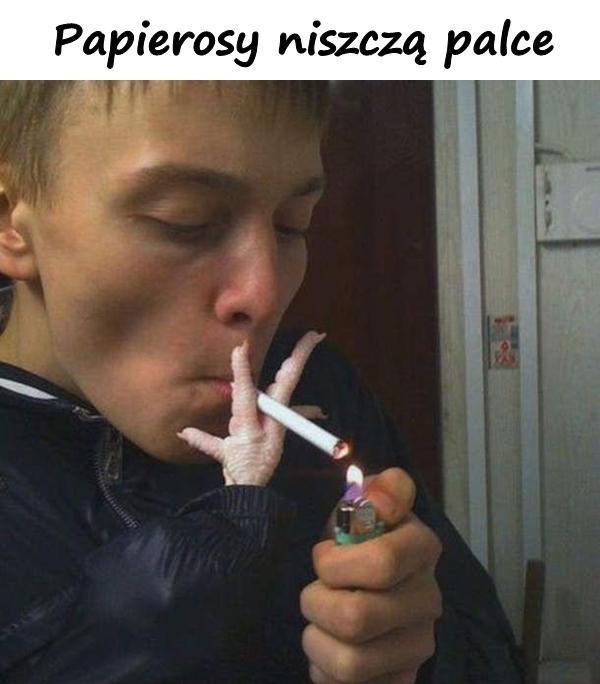 Papierosy niszczą palce