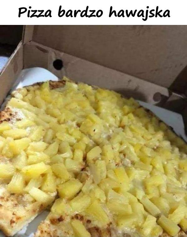 Pizza bardzo hawajska