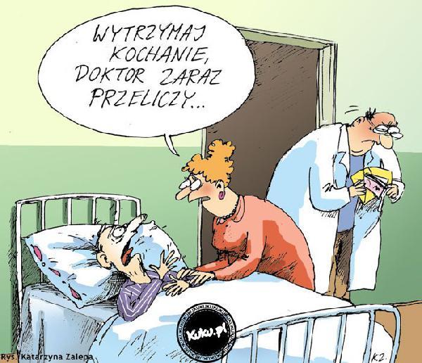 Wytrzymaj kochanie - doktor zaraz przeliczy!