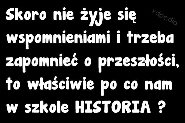 http://www.xdpedia.com/upload/images/po_co_nam_w_szkole_historia_2013-11-08_20-36-41_middle.jpg