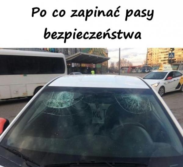 Po co zapinać pasy bezpieczeństwa