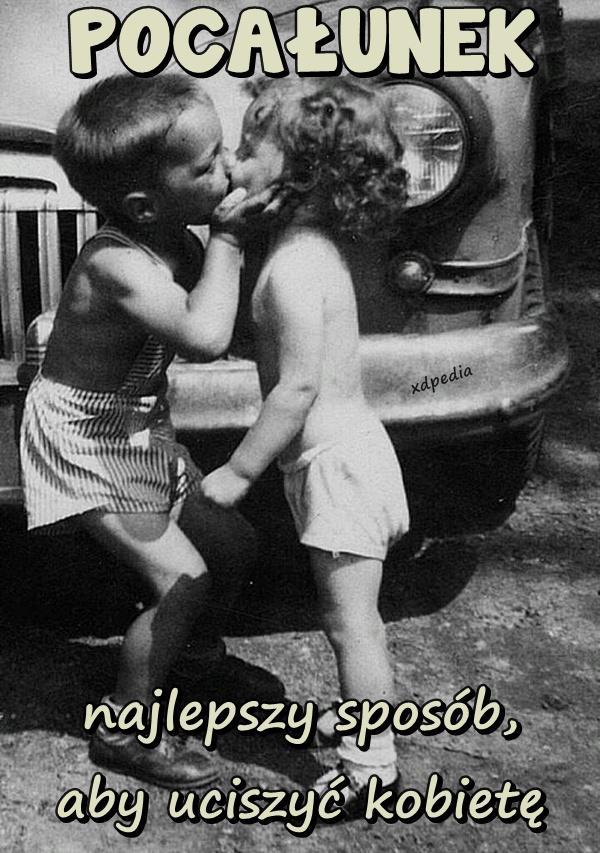 POCAŁUNEK - najlepszy sposób, aby uciszyć kobietę Tagi: pocałunek, memy, mem, spokój, cisza, besty, lovsy, temyśli.