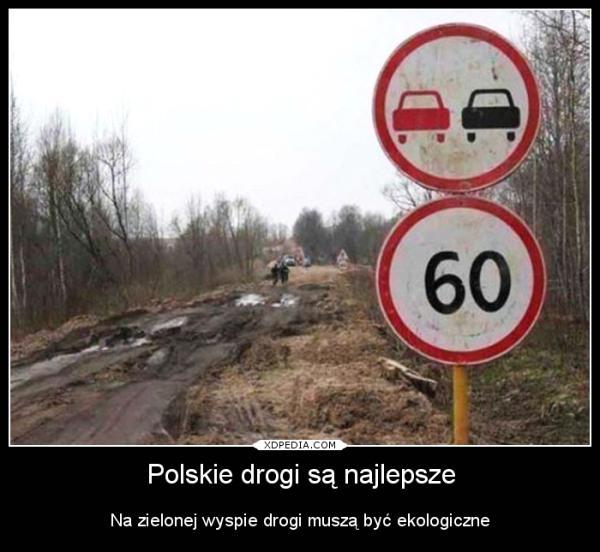 Polskie drogi są najlepsze Na zielonej wyspie drogi muszą być ekologiczne
