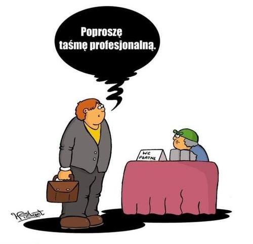 Babcia klozetowa: WC płatne Klient: Poproszę taśmę profesjonalną!