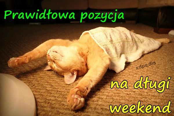 Prawidłowa pozycja na długi weekend