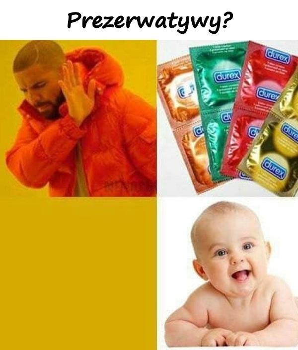 Prezerwatywy?